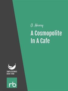 Acosmopolite in a cafe. Five beloved stories