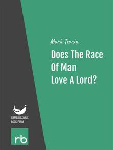 Does the race of man love a Lord?