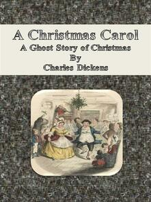 AChristmas carol: a ghost story of Christmas
