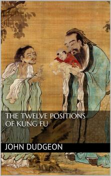 Thetwelve positions of kung fu