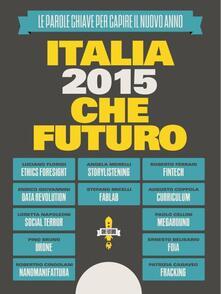 Italia 2015: CheFuturo! - Riccardo Luna - ebook
