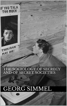 Thesociology of secrecy and of secret societies