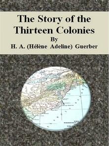 Thestory of the thirteen colonies