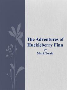 Theadventures of Huckleberry Finn