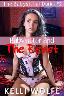 Babysitter and the beast. The babysitter diaries. Vol. 2