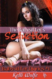 Thebabysitter's seduction. The babysitter diaries. Vol. 1