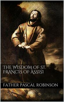 Thewisdom of St. Francis of Assisi