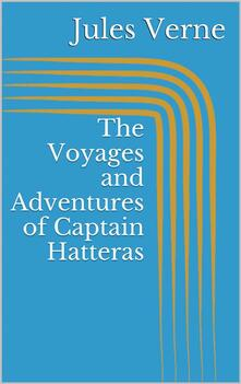 Thevoyages and adventures of Captain Hatteras