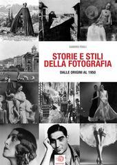 Storie e stili della fotografia. Dalle origini al 1950