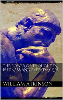 Thepower of thought in business and everyday life