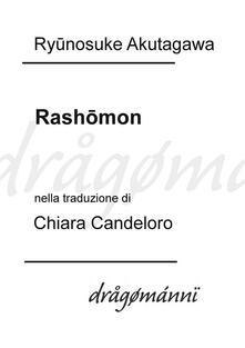 Rashomon - Ryunosuke Akutagawa,Chiara Candeloro - ebook