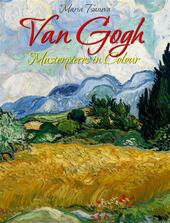 Van Gogh: masterpieces in colour
