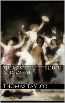 Themysteries of Eleusis and Bacchus