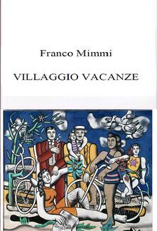 Villaggio vacanze - Franco Mimmi - ebook