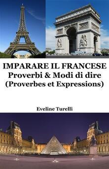 Imparare il francese: proverbi & modi di dire - Eveline Turelli - ebook