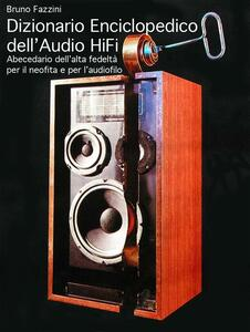 Dizionario enciclopedico dell'audio hi-fi - Bruno Fazzini - ebook