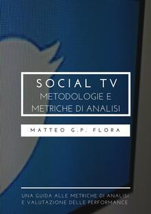 Social TV: metodologie e metriche di analisi - Matteo G. P. Flora - ebook