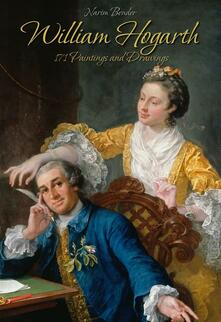 William Hogarth: 171 paintings and drawings