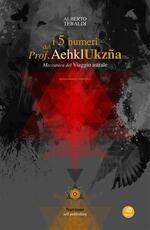 i 5 numeri del prof. Aehkl Ukzña. Meccanica del viaggio astrale