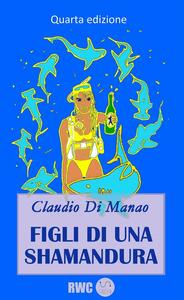 Figli di una shamandura - Claudio Di Manao - ebook