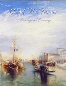 J. M. W. Turner: 215 Paintings and Drawings