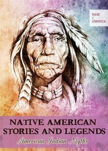 Native american stories and legends. American indian myths. Blackfeet folk tales. Mythology retold. Ediz. illustrata