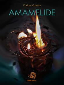Amamelide - Valeria Furlan - ebook