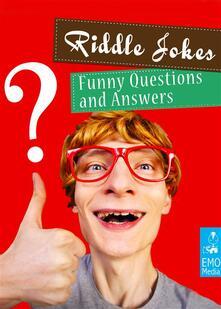 Riddle jokes. Funny questions and answers. Ediz. illustrata