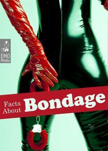 Facts about bondage