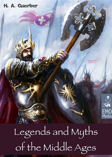 Legends and myths of the middle ages. Medieval sagas retold for easy reading. Ediz. illustrata