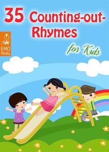 35 counting-out rhymes for kids. Ediz. illustrata