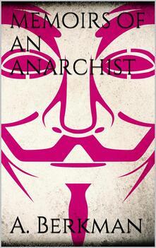 Memoirs of an anarchist