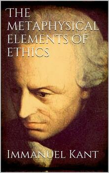 Themetaphysical elements of ethics