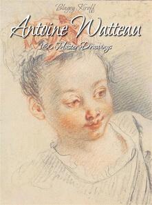 Antoine Watteau: 130 master drawings