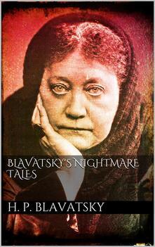 Blavatsky's nightmare tales