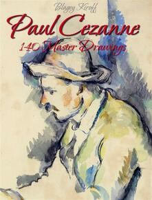 Paul Cezanne: 140 master drawings