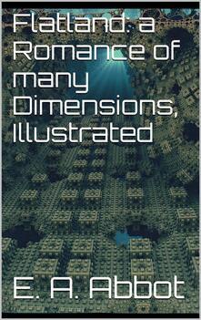 Flatland: a romance of many dimensions. Ediz. illustrata