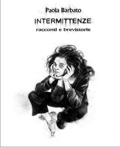 Ebook Intermittenze. Racconti e brevi storie Barbato, Paola