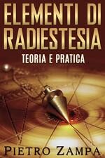 Elementi di radiestesia. Teoria e pratica