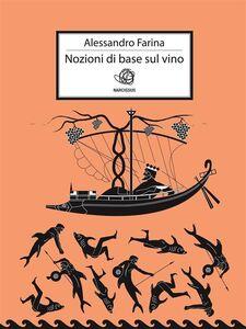 Ebook Nozioni di base sul vino Farina, Alessandro