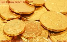 How to make money. Get rich!
