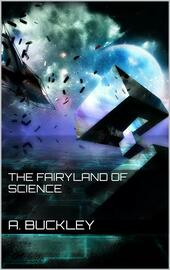 The fairyland of science