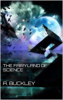 Thefairyland of science