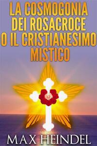 Cosmogonia dei Rosacroce - Libro - Max Heindel (Carl Louis