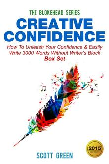 Creative confidence. How to unleash your confidence & easily write 3000 words without writer's block box set