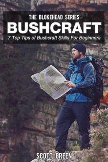 Bushcraft. 7 top tips of bushcraft skills for beginners