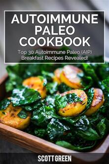 Autoimmune paleo cookbook. Top 30 autoimmune paleo (aip) breakfast recipes revealed!