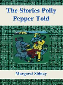 Thestories Polly Pepper told