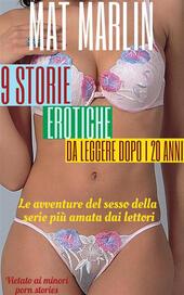 9 storie erotiche (da leggere dopo i 20 anni)