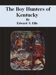 Theboy hunters of Kentucky